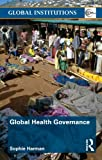 Global Health Governance (Global Institutions)