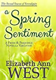 A Spring Sentiment: A Pride and Prejudice Novella Variation (Seasons of Serendipity Book 2)