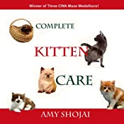 Complete Kitten Care | [Amy D. Shojai]