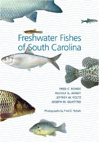 Freshwater Fishes of South Carolina (Belle W Baruch...