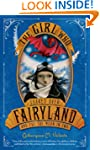 The Girl Who Soared Over Fairyland an...