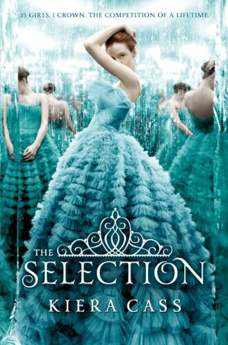 The Selection (Selection - Trilogy (Quality)) by Kiera Cass