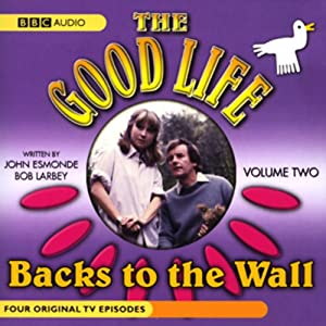The Good Life, Volume 2: Backs to the Wall | [John Esmonde, Bob Larbey]