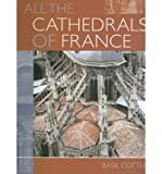 img - for All the Cathedrals of France (Paperback) - Common book / textbook / text book