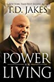 Power for Living by T. D. Jakes