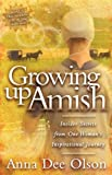img - for Growing Up Amish: Insider Secrets from One Woman's Inspirational Journey book / textbook / text book