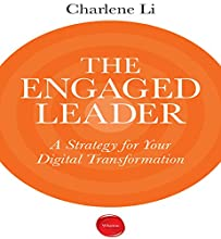 The Engaged Leader: A Strategy for Digital Leadership (       UNABRIDGED) by Charlene Li Narrated by Sean Pratt