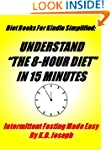 The 8 Hour Diet In 15 Minutes: Interm...