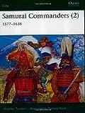 Samurai Commanders (2): 1577-1638 (Elite) (Vol 2) (1841767441) by Turnbull, Stephen