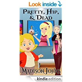 Pretty, Hip & Dead (Agnes Barton/Kimberly Steele Cozy Mystery Book 1)