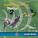 Exploring Creation with Biology: Apologia Biology Student Text, 2nd Edition Audiobook by Jay Wile Narrated by Kathleen Wile