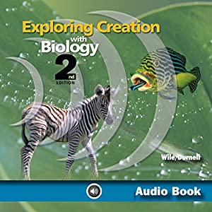Exploring Creation with Biology Audiobook