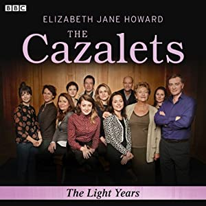 The Cazalets: The Light Years (Dramatized) | [Elizabeth Jane Howard]