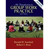 Introduction to Group Work Practice, An (6th Edition) 6th Edition ( Hardcover ) by Toseland, Ronald W.; Rivas,...