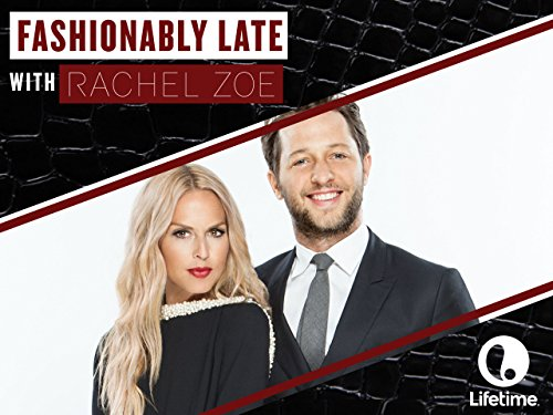Fashionably Late with Rachel Zoe Season 1