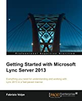 Getting Started with Microsoft Lync Server 2013 Front Cover