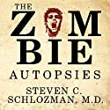The Zombie Autopsies: Secret Notebooks from the Apocalypse Audiobook by Steven C. Schlozman Narrated by Peter Berkrot, Stephen Hoye, Emily Durante