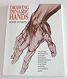 Drawing Dynamic Hands (0823013685) by Hogarth, Burne
