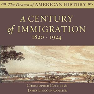 A Century of Immigration: 1820-1924 | [Christopher Collier, James Lincoln Collier]