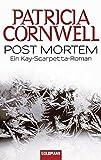 Post Mortem: Kay Scarpettas 1. Fall (Romane mit der Gerichtsmedizinerin Dr. Kay Scarpetta, Band 1)