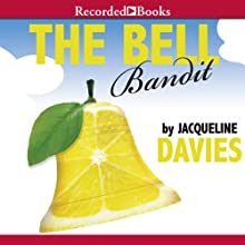 The Bell Bandit: The Lemonade War Series, Book 3 (       UNABRIDGED) by Jacqueline Davies Narrated by Stina Nielsen