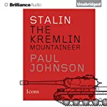 Stalin: The Kremlin Mountaineer | Paul Johnson