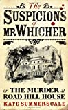 Image of THE SUSPICIONS OF MR WHICHER: OR THE MURDER AT ROAD HILL HOUSE