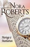 echange, troc Nora Roberts - Mariage à Manhattan