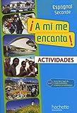 Espagnol 2e A mi me encanta! : Actividades
