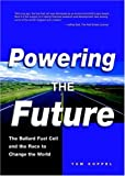 Powering the future:the ballard fuel cell and the race to change the world