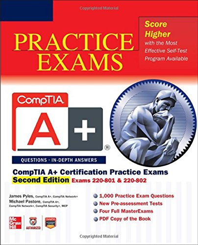 Comptia A+ Certification Practice Exams, Second Edition (Exams 220-801 & 220-802)