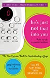 He's Just Not That Into You: The No-Excuses Truth to Understanding Guys (The Newly Expanded Edition) (141694740X) by Behrendt, Greg