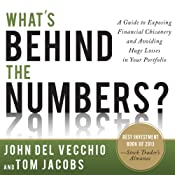 What's Behind the Numbers?: A Guide to Exposing Financial Chicanery and Avoiding Huge Losses in Your Portfolio | [John Del Vecchio, Tom Jacobs]