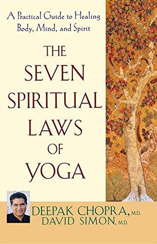 The Seven Spiritual Laws of Yoga: A Practical Guide to Healing Body, Mind, and Spirit [Chopra, Deepak - Simon M.D., David] (Tapa Dura)