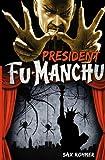 Sax Rohmer Fu-Manchu - President Fu-Manchu