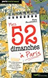 Mes 52 dimanches à Paris