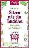 Sitzen wie ein Buddha - Meditation f�r Anf�nger