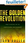 The Golden Revolution: How to Prepare...
