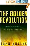 The Golden Revolution: How to Prepare...