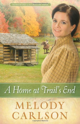 Image of A Home at Trail's End (Homeward on the Oregon Trail)