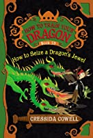 How to Train Your Dragon: How to Seize a Dragon&#39;s Jewel