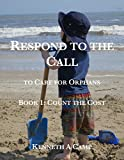 Respond to the Call to Care for Orphans: Book 1: Count the Cost