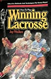 How to play winning lacrosse