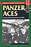 Panzer Aces I: German Tank Commanders of WWII (Stackpole Military History Series) (English Edition)