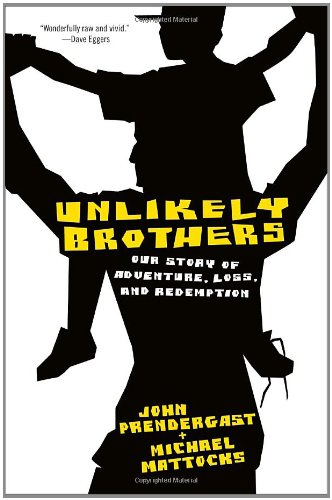 Unlikely Brothers: Our Story of Adventure, Loss, and...