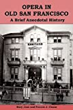img - for Opera in Old San Francisco: A Brief Anecdotal History book / textbook / text book