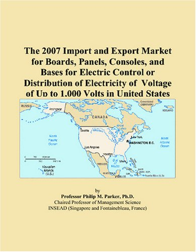 The 2007 Import And Export Market For Boards, Panels, Consoles, And Bases For Electric Control Or Distribution Of Electricity Of Voltage Of Up To 1,000 Volts In United States