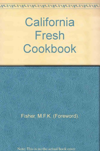 California Fresh Cookbook by Junior League of Oakland-East Bay