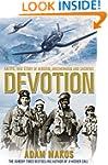 Devotion: An Epic True Story of Heroi...