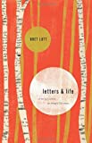 Letters and Life: On Being a Writer, On Being a Christian (1433537834) by Lott, Bret